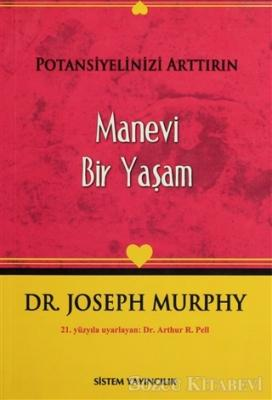 Joseph Murphy - Potansiyelinizi Arttırın - Manevi Bir Yaşam | Sözcü Kitabevi