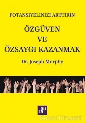 Joseph Murphy - Potansiyelinizi Arttırın - Özgüven ve Özsaygı Kazanmak | Sözcü Kitabevi