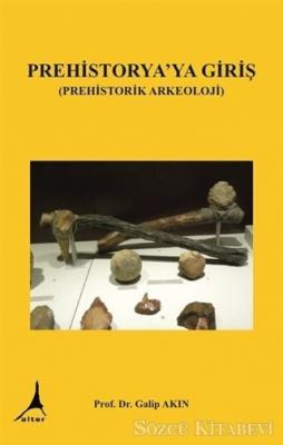 Prehistorya'ya Giriş (Prehistorik Arkeoloji)