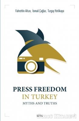 Press Freedom in Turkey Myths and Truths