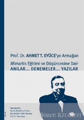 Prof. Dr. Ahmet T. Eyüce'ye Armağan