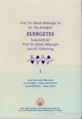 Prof. Dr. Haluk Abbasoğlu'na 65. Yaş Armağanı Eurgetes Cilt: 1