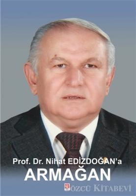 Prof. Dr. Nihat Edizdoğan'a Armağan