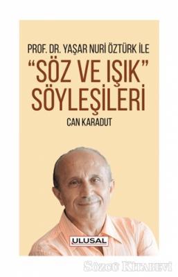 Can Karadut - Yaşar Nuri Öztürk ile Söz ve Işık Söyleşileri | Sözcü Kitabevi
