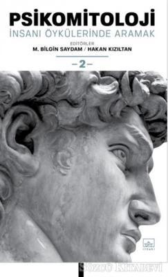 M. Bilgin Saydam - Psikomitoloji: İnsanı Öykülerinde Aramak 2   Sözcü Kitabevi