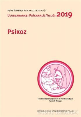 Psikoz: Uluslararası Psikanaliz Yıllığı 2019