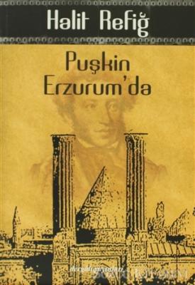 Puşkin Erzurum'da