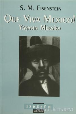Que Viva Mexico! Yaşasın Meksika
