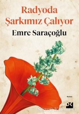 Emre Saraçoğlu - Radyoda Şarkımız Çalıyor   Sözcü Kitabevi