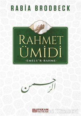 Rabia Brodbeck - Rahmet Ümidi | Sözcü Kitabevi