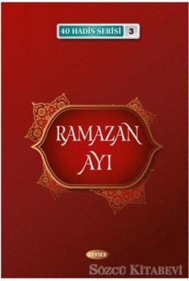 Ramazan Ayı (40 Hadis Serisi 3)