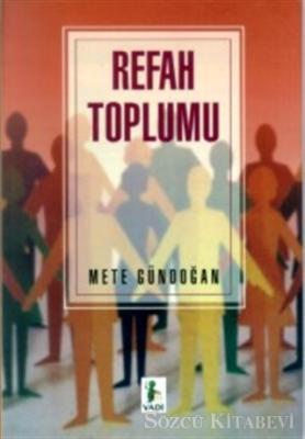 Mete Gündoğan - Refah Toplumu | Sözcü Kitabevi