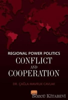Regional Power Politics: Conflict and Cooperation