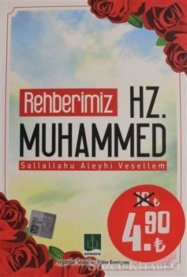Rehberimiz Hz. Muhammed Sallallahu Aleyhi Vesellem