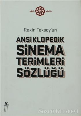 Rekin Teksoy'un Ansiklopedik Sinema Terimleri Sözlüğü