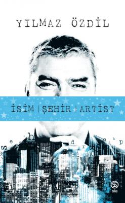 Yılmaz Özdil - İsim Şehir Artist | Sözcü Kitabevi