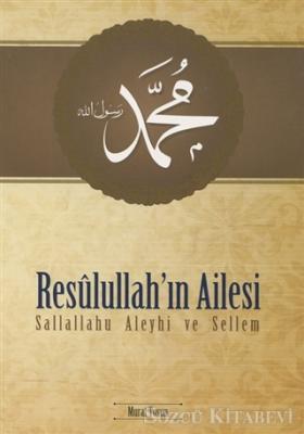 Resulullah'ın Ailesi (s.a.v.)