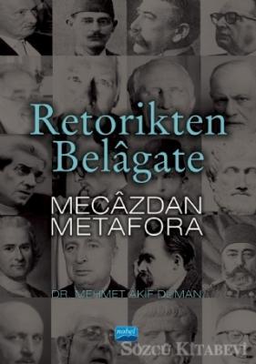 Mehmet Akif Duman - Retorikten Belagate Mecazdan Metafora | Sözcü Kitabevi