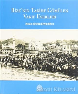 Rize'nin Tarihe Gömülen Vakıf Eserleri