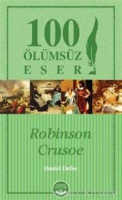 Robinson Crusoe- 100 Ölümsüz Eser