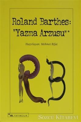 Roland Barthes: Yazma Arzusu