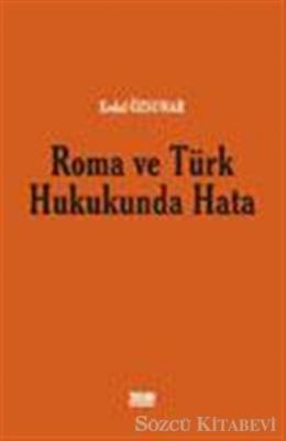 Roma ve Türk Hukukunda Hata