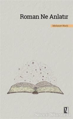 Mehmet Narlı - Roman Ne Anlatır | Sözcü Kitabevi