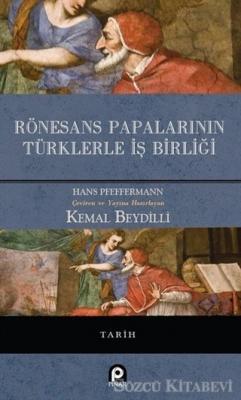 Hans Pfeffermann - Rönesans Papalarının Türklerle İş Birliği | Sözcü Kitabevi