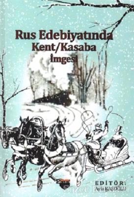 Rus Edebiyatında Kent Kasaba İmgesi