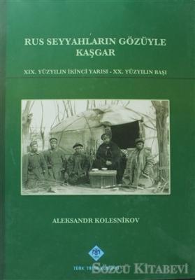 Rus Seyyahların Gözüyle Kaşgar