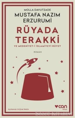 Molla Davutzade Mustafa Nazım Erzurumi - Rüyada Terakki ve Medeniyet-i İslamiyeyi Rüyet (Açıklamalı Orijinal Metin) | Sözcü Kitabevi