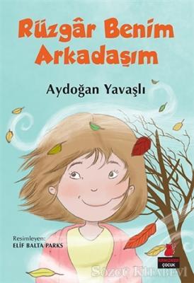 Aydoğan Yavaşlı - Rüzgar Benim Arkadaşım | Sözcü Kitabevi