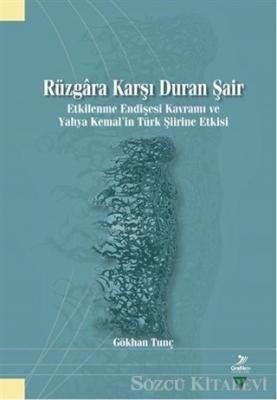 Gökhan Tunç - Rüzgara Karşı Duran Şair | Sözcü Kitabevi