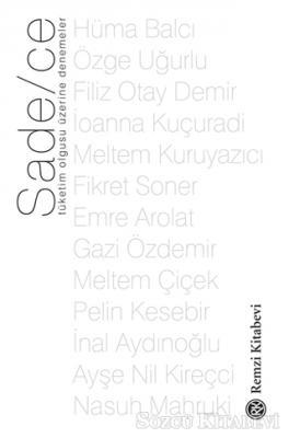 Hüma Balcı - Sade/ce - Tüketim Olgusu Üzerine Denemeler   Sözcü Kitabevi