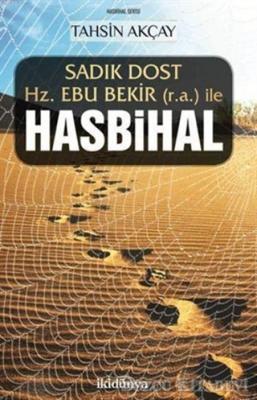 Sadık Dost Hz. Ebu Bekir (r.a.) ile Hasbihal