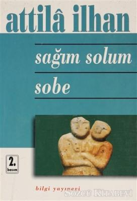 Attila İlhan - Sağım Solum Sobe | Sözcü Kitabevi