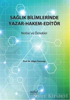Bilgin Timuralp - Sağlık Bilimlerinde Yazar-Hakem-Editör | Sözcü Kitabevi