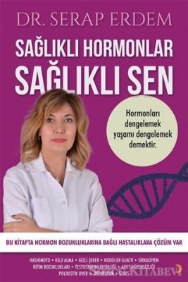 Sağlıklı Hormonlar Sağlıklı Sen