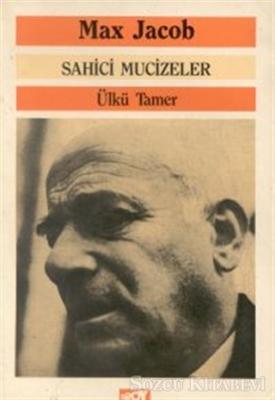 Max Jacob - Sahici Mucizeler | Sözcü Kitabevi