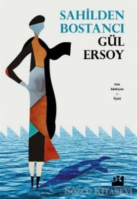 Gül Ersoy - Sahilden Bostancı   Sözcü Kitabevi
