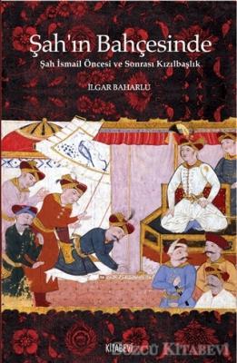 İlgar Baharlu - Şah'ın Bahçesinde | Sözcü Kitabevi