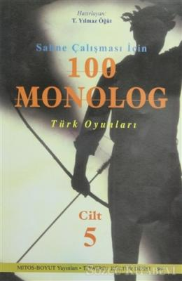 Sahne Çalışması İçin 100 Monolog Türk Oyunları Cilt 5