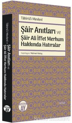 Şair Anıtları ve Şair Ali İffet Merhum Hakkında Hatıralar