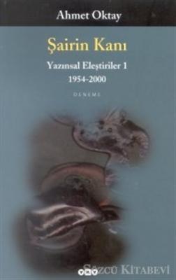Şairin Kanı Yazınsal Eleştiriler 1 1954-2000