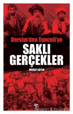 Saklı Gerçekler - Dersim'den Tunceli'ye