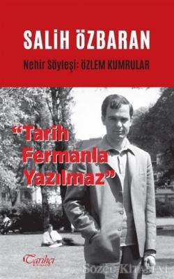 Özlem Kumrular - Salih Özbaran - Tarih Fermanla Yazılmaz | Sözcü Kitabevi