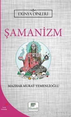 Şamanizm - Dünya Dinleri
