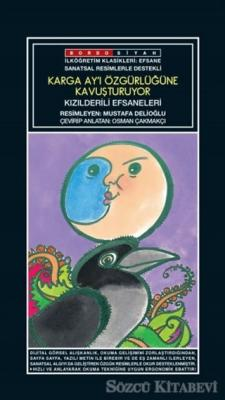 Sanatsal Resimli Karga Ay'ı Özgürlüğüne Kavuşturuyor - Kızılderili Efsaneleri