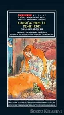 Sanatsal Resimli Kurbağa Prens ile Demir Henri - Grimm Masallar