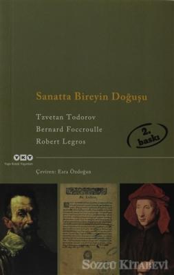 Tzvetan Todorov - Sanatta Bireyin Doğuşu | Sözcü Kitabevi